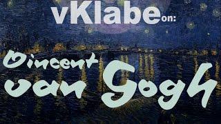 vKlabe on: Vincent VAN GOGH - l'ultimo serial killer d'animo romantico