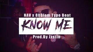 "Nav x 88Glam Type Beat "" Know Me "" ( Prod. by Jxstin ) Video"