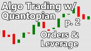 Orders and Leverage - Algorithmic Trading with Python and Quantopian p. 2