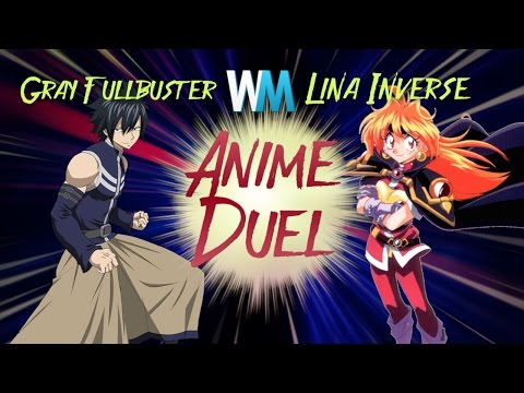 Anime Duel: Lina Inverse Vs Gray Fullbuster