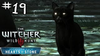 KITTY CAT - The Witcher 3 Hearts of Stone DLC Playthrough Part 19