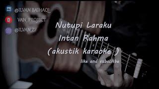 Download lagu NUTUPI LARAKU - Intan Rahma ( Akustik Karaoke )