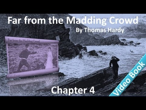 Chapter 04 - Far from the Madding Crowd by Thomas Hardy - Gabriel's Resolve - The Visit