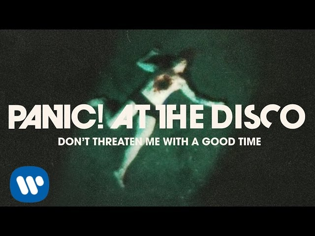 panic at the disco don t threaten me with a good time official