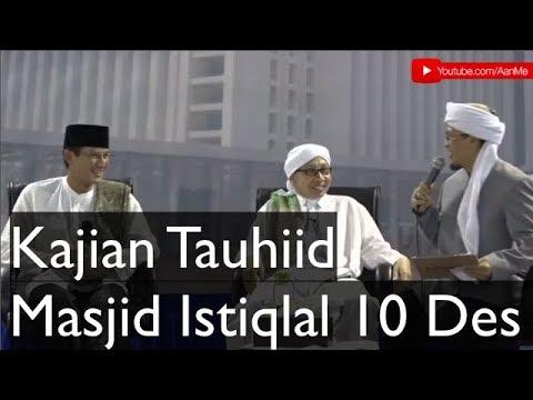 Aa Gym Kajian Tauhiid Masjid istiqlal 10 Desember 2017