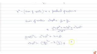 إذا `ألفا ، بيتا` هي جذور `ax^2 + bx + c = 0`, شكل المعادلة جذورها `ألفا^2+يكون