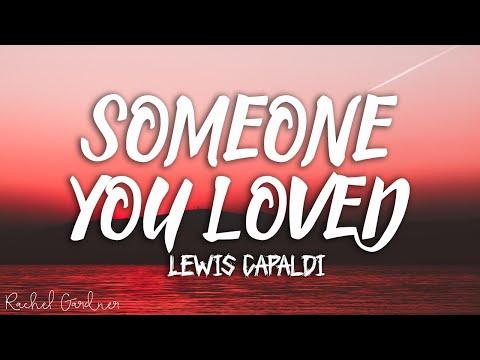 lewis-capaldi---someone-you-loved-(lyrics)