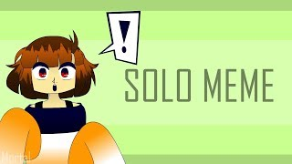 Solo - Animation meme