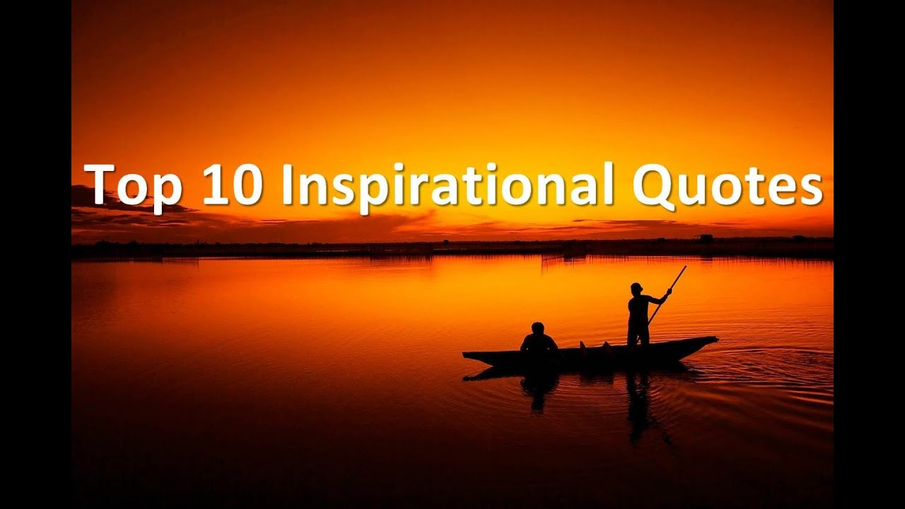 Short Inspirational Quotes Top 10 Short Inspirational Quotes  Best Quotes About Life And