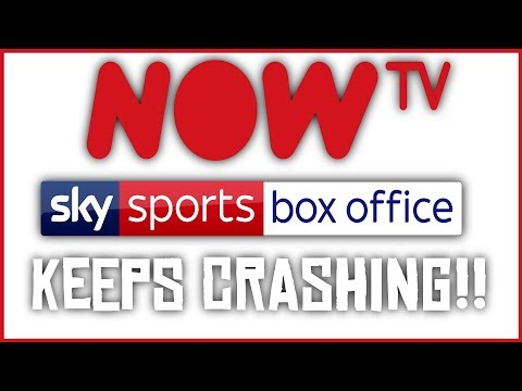 NowTV Player And SkySports Box Office - Keeps Crashing!! - A Solution!!
