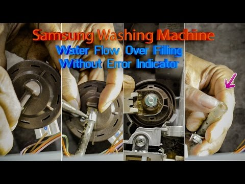 Samsung Washing Machine Overfilling Water Water Level Switch Problem