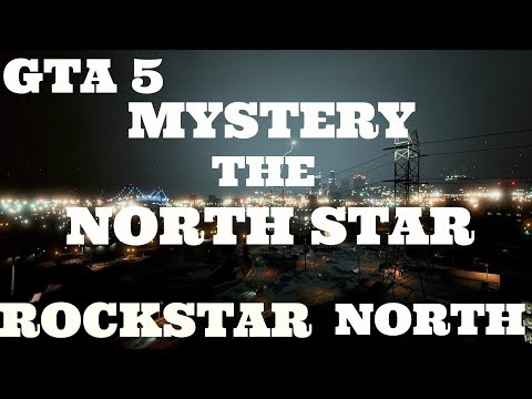 GTA 5 MYSTERY :THE NORTH STAR..ROCKSTAR NORTH