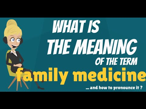 What is FAMILY MEDICINE? What does FAMILY MEDICINE mean? FAMILY MEDICINE meaning & explanation
