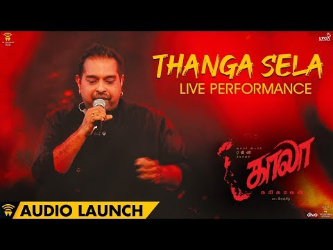 Thanga Sela Live Performance at Kaala Audio Launch | Rajinikanth | Pa Ranjith | Santhosh Narayanan