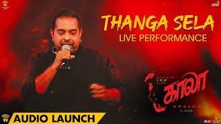 Thanga Sela Live Performance at Kaala Audio Launch | Rajinikanth | Pa Ranjith | Santhosh Narayanan