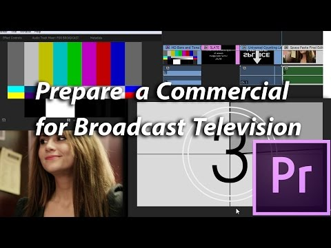 How to Prepare a Commercial for Broadcast Television in Premiere Pro CC