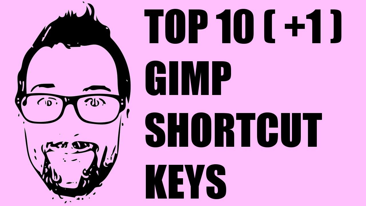 Top Ten GIMP Shortcut Keys (+ 1 special trick!) - YouTube