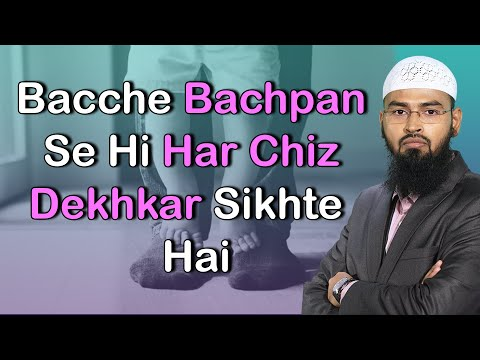 Bacche Bachpan Se Hi Har Chiz Dekhkar Sikhte Hai By @Adv. Faiz Syed from YouTube · Duration:  4 minutes 5 seconds