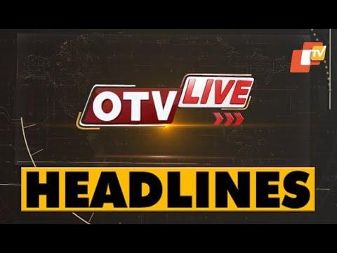11 AM Headlines 13 June 2019 OdishaTV