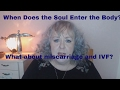 When Does The Soul Enter The Human Body?