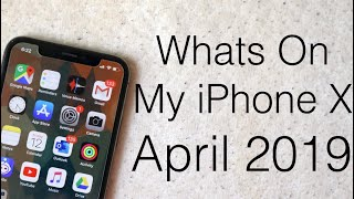 Whats On My iPhone X! (April 2019)