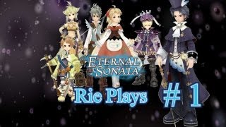 "Rie Plays: Eternal Sonata Part 1 [w/commentary] ""What the heck just Happened"""
