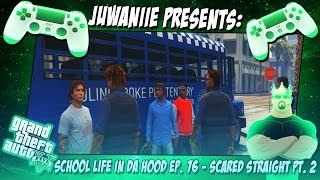 GTA5 School Life In Da Hood Ep. 76 - Scared Straight Pt. 2