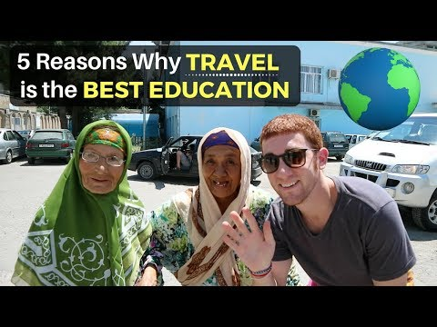 5 Reasons Why TRAVEL is the BEST EDUCATION I've Ever Had