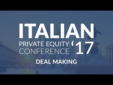 Italian Private Equity Conference 2017 - Deal Making