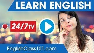 Learn English 247 with EnglishClass101 TV