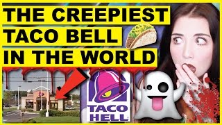 The Creepiest Taco Bell In The World | Haunted Restaurants