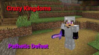 Pathetic Defeat: Crazy Kingdoms Ep. 2