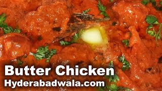 Butter Chicken Recipe Video – How To Cook Butter Chicken Or Murgh Makhni At Home Easy & Simple
