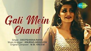 Gali Mein Chand   Deepshikha Raina   Cover Song   Anurag-Abhishek