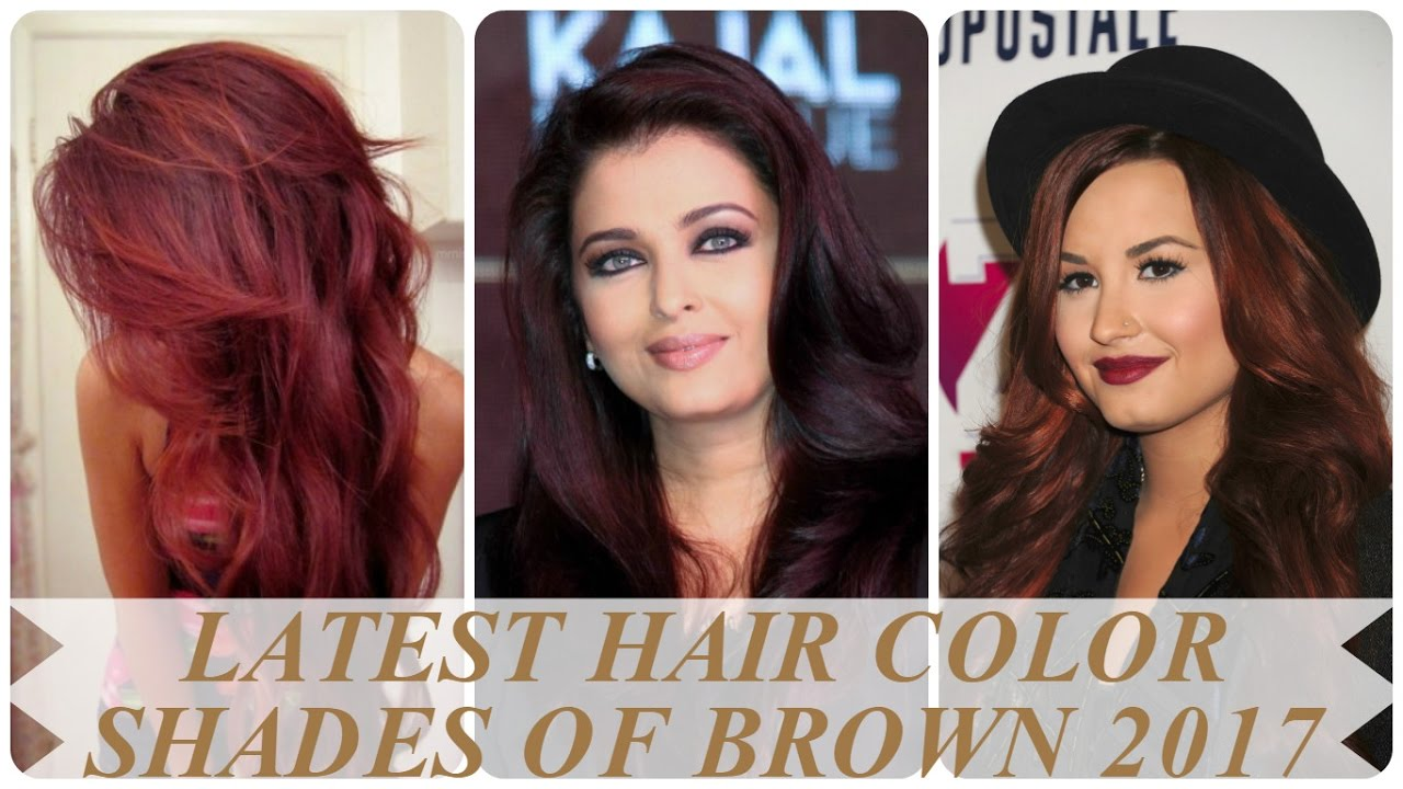 Latest Hair Color Shades Of Brown 2017 Youtube