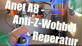 3d drucker anet a8 upgrades part iv anti z wobbeling reparatur
