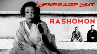 Rashomon - Renegade Cut
