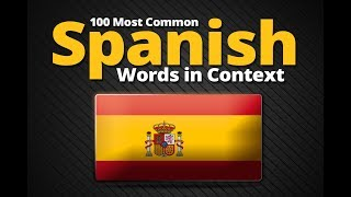 100 Most Common Spanish Words in Context