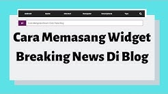 Cara Memasang Widget Breaking News Di Blog