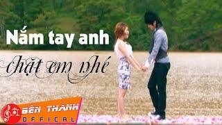 Nắm Tay Anh Chặt Em Nhé - Khưu Huy Vũ, Sơn Ca