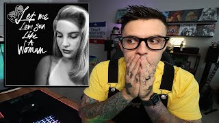 Lana Del Rey - Let Me Love You Like A Woman REACTION