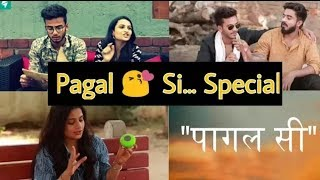 Pagal Si...😘 Special Video for All Girls Fans || Best dialogues by Elvish Yadav