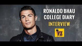 Ronaldo Bhau College Life Interview | College Diary | KRON