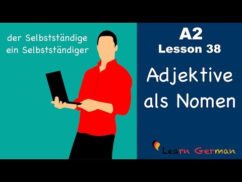 a2---lesson-38-|-adjektive-als-nomen-|-adjectives-as-nouns-|-german-for-beginners
