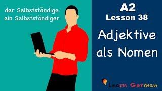 A2 - Lesson 38 | Adjektive als Nomen | Adjectives as nouns | German for beginners