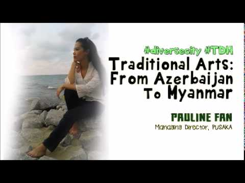 20150819 The Durian Heat: Traditional Arts From Azerbaijan To Myanmar