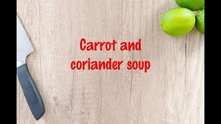 How to cook - Carrot and coriander soup