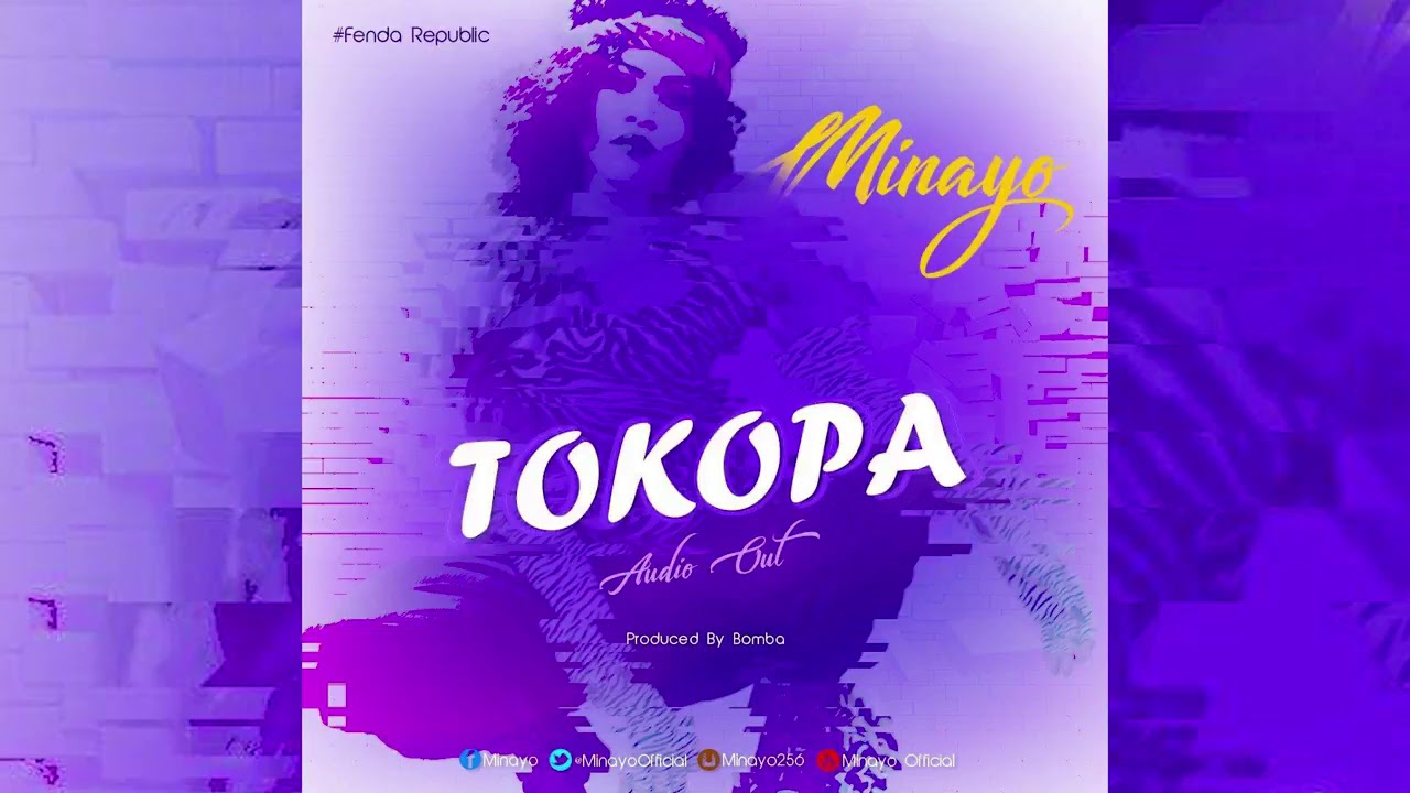 Download Tokopa    Minayo   Official HQ Audio New Ugandan Music 2018 Nelly Xclusive