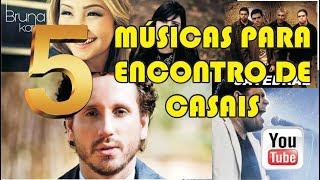 MÚSICAS PARA ENCONTRO DE CASAIS