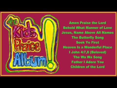 The Kids Praise Album! ( Full Album)
